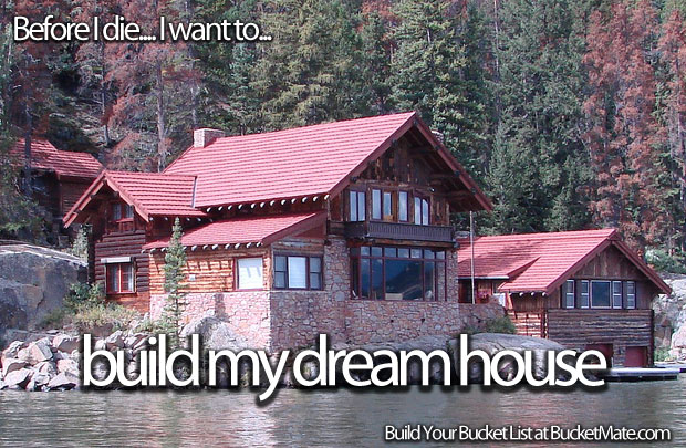 before i die i will build my dream house